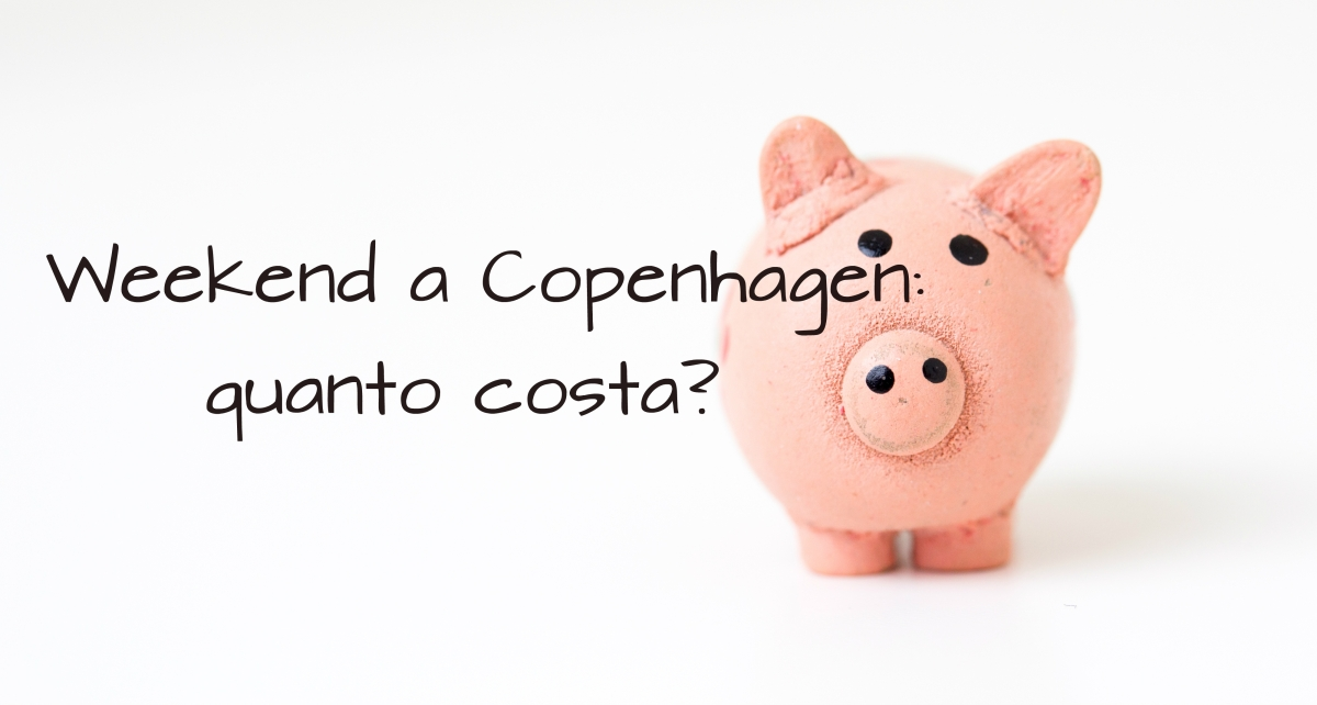 Weekend a Copenhagen: quanto costa?