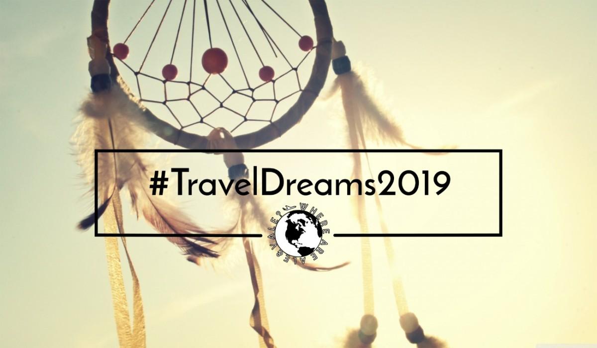 Travel Dreams 2019: i viaggi che ci auguriamo per il nuovo anno
